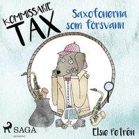 Kommissarie Tax: Saxofonerna som försvann - Elsie Petrén