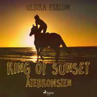 King of Sunset : återkomsten - Ulrika Ekblom