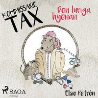 Kommissarie Tax: Den luriga hyenan - Elsie Petrén