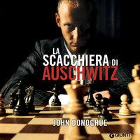 La scacchiera di Auschwitz - John Donoghue