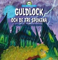 Lilla skräckbiblioteket 5: Guldlock och de tre spökena - Wiley Blevins