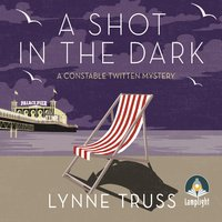 A Shot in the Dark - Lynne Truss
