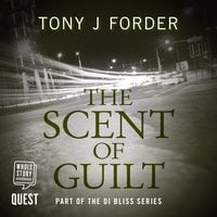 The Scent of Guilt - Tony J. Forder