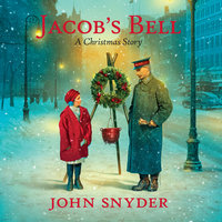 Jacob's Bell: A Christmas Story - John Snyder