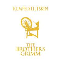 Rumpelstiltskin - The Brothers Grimm