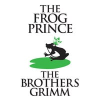 The Frog-Prince - The Brothers Grimm