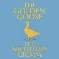 The Golden Goose - The Brothers Grimm
