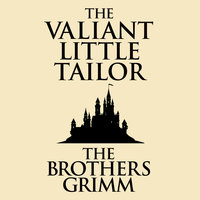 The Valiant Little Tailor - The Brothers Grimm