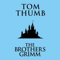 Tom Thumb - The Brothers Grimm