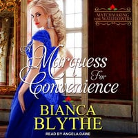 A Marquess for Convenience - Bianca Blythe
