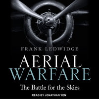 Aerial Warfare: The Battle for the Skies - Frank Ledwidge