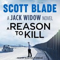 A Reason to Kill - Scott Blade