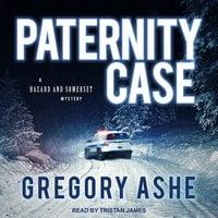 Paternity Case - Gregory Ashe