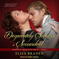 Desperately Seeking a Scoundrel - Elisa Braden