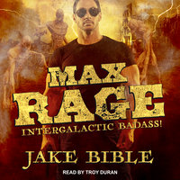 Max Rage: Intergalactic Badass! - Jake Bible