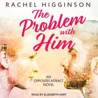 The Problem with Him - Rachel Higginson