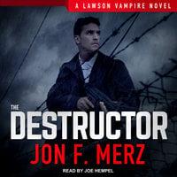 The Destructor - Jon F. Merz