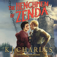 The Henchmen of Zenda - KJ Charles