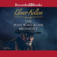 The Man Who Rode Midnight - Elmer Kelton