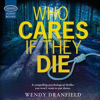 Who Cares If They Die - Wendy Dranfield