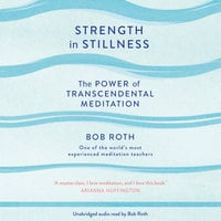 Strength in Stillness - Bob Roth