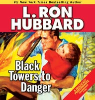 Black Towers to Danger - L. Ron Hubbard