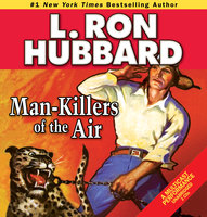 Man-Killers of the Air - L. Ron Hubbard