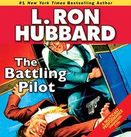 The Battling Pilot - L. Ron Hubbard