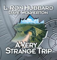 A Very Strange Trip - L. Ron Hubbard, Dave Wolverton