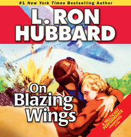 On Blazing Wings - L. Ron Hubbard