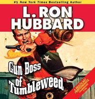 Gun Boss of Tumbleweed - L. Ron Hubbard