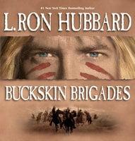 Buckskin Brigades - L. Ron Hubbard