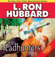 The Headhunters - L. Ron Hubbard