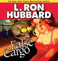 False Cargo - L. Ron Hubbard