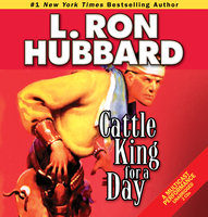 Cattle King for a Day - L. Ron Hubbard