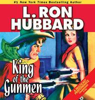King of the Gunmen - L. Ron Hubbard