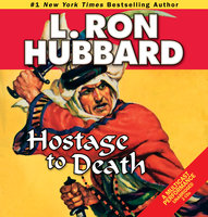 Hostage to Death - L. Ron Hubbard