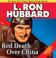 Red Death Over China - L. Ron Hubbard