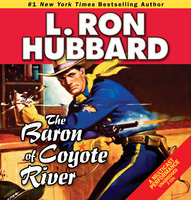 The Baron of Coyote River - L. Ron Hubbard