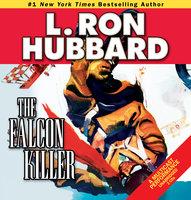 The Falcon Killer - L. Ron Hubbard