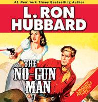 The No-Gun Man - L. Ron Hubbard