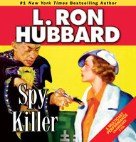 Spy Killer - L. Ron Hubbard