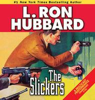 The Slickers - L. Ron Hubbard