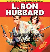 Forbidden Gold - L. Ron Hubbard