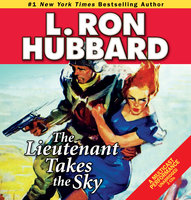 The Lieutenant Takes the Sky - L. Ron Hubbard