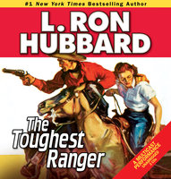 The Toughest Ranger - L. Ron Hubbard