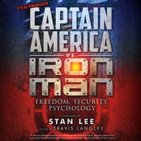 Captain America vs. Iron Man: Freedom, Security, Psychology - Various Authors