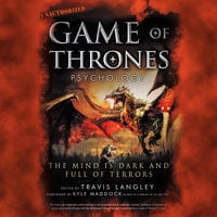 Game of Thrones Psychology: The Mind is Dark and Full of Terrors - Various Authors