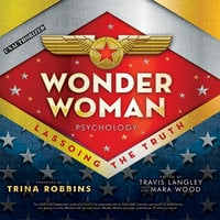 Wonder Woman Psychology: Lassoing the Truth - Various Authors