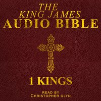 The Audio Bible: Kings I - Christopher Glynn